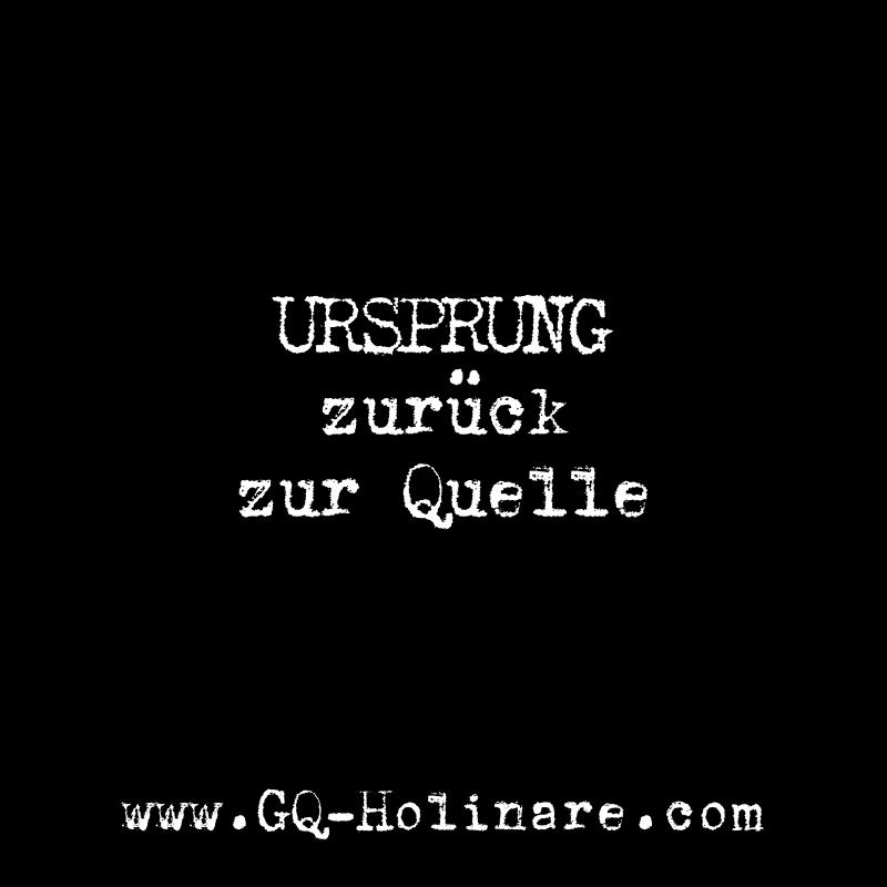 GQ Holinare - Ursprung zurück zur Quelle
